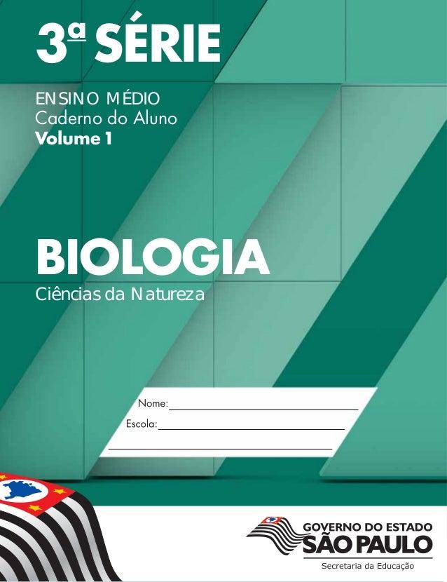 3a SÉRIE ENSINO MÉDIO Caderno do Aluno Volume1 BIOLOGIA Ciências da Natureza