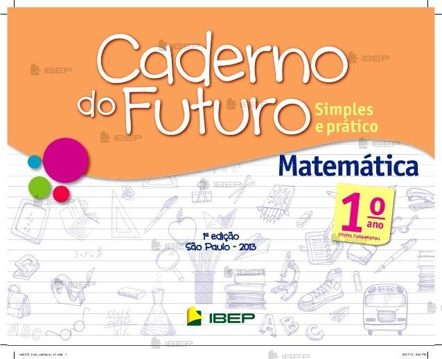 1a edição São Paulo - 2013 MatemáticaMatemáticaMatemáticaMatemáticaMatemática 1oano ENSINO FUNDAMENTAL me2013_front_cadfut...