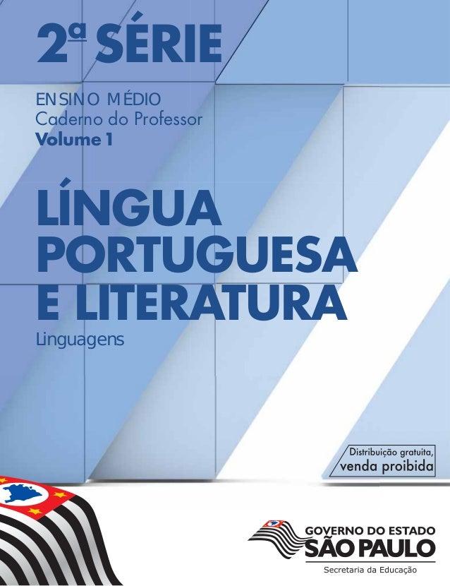 2a SÉRIE ENSINO MÉDIO Caderno do Professor Volume1 LÍNGUA PORTUGUESA E LITERATURA Linguagens