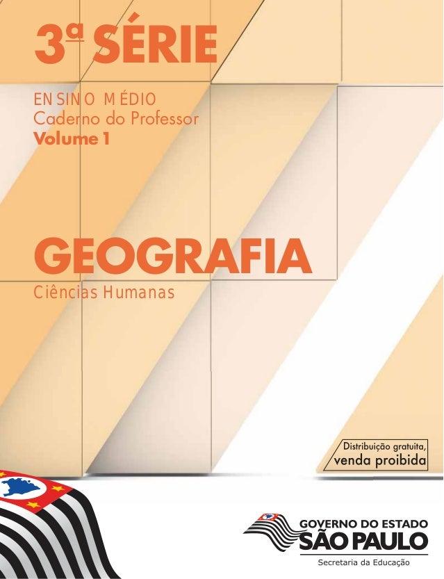 3a SÉRIE ENSINO MÉDIO Caderno do Professor Volume1 GEOGRAFIA Ciências Humanas