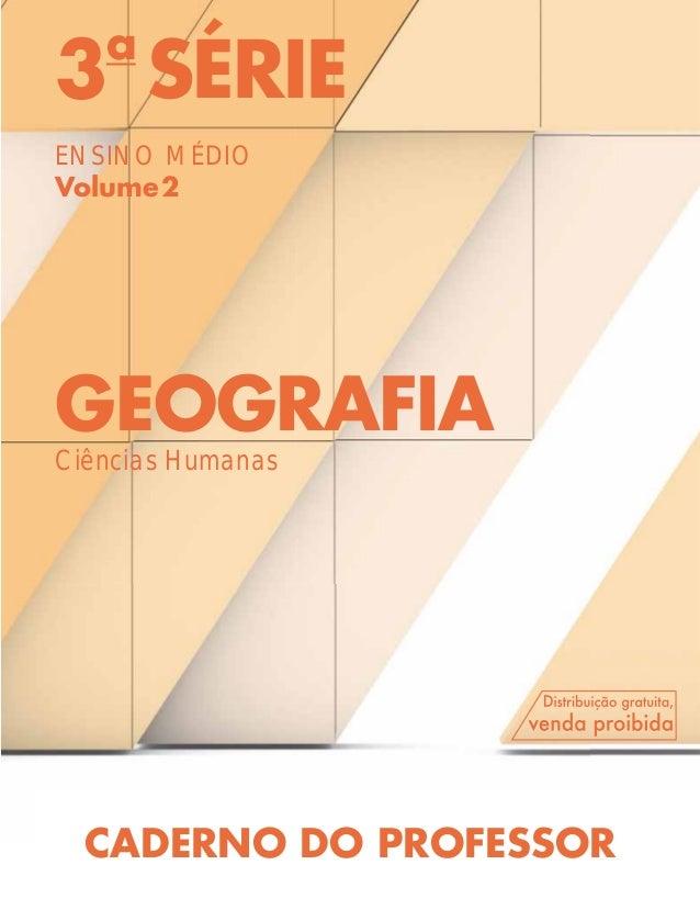 3a SÉRIE ENSINO MÉDIO Volume2 GEOGRAFIA Ciências Humanas CADERNO DO PROFESSOR
