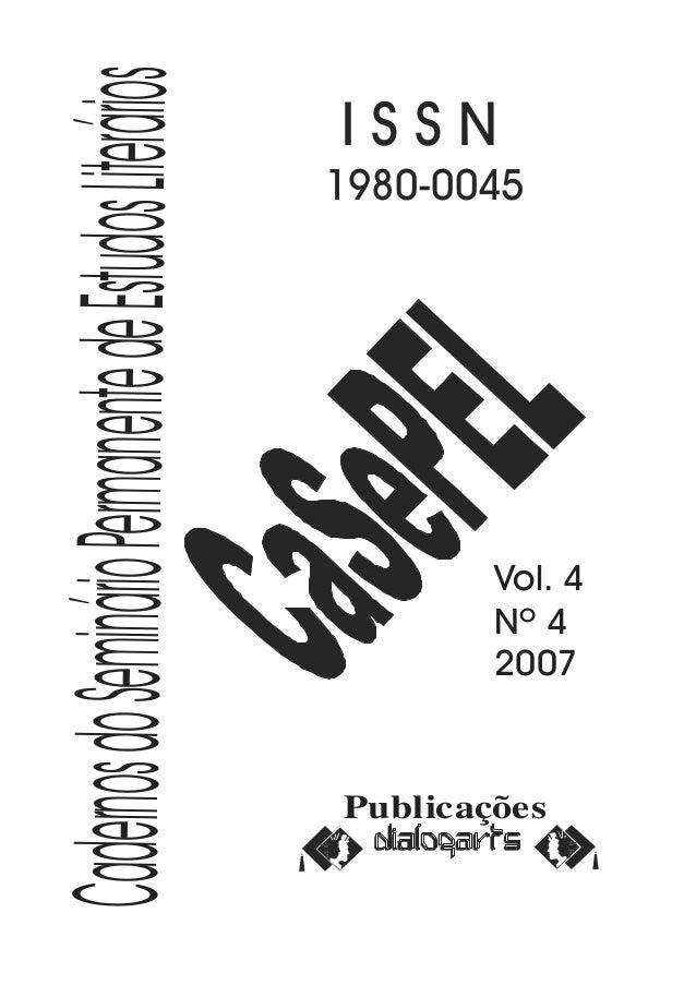 I S S N  1980-0045  Publicações  Cadernos do Seminário Permanente de Estudos Literários  Vol. 4  Nº 4  2007