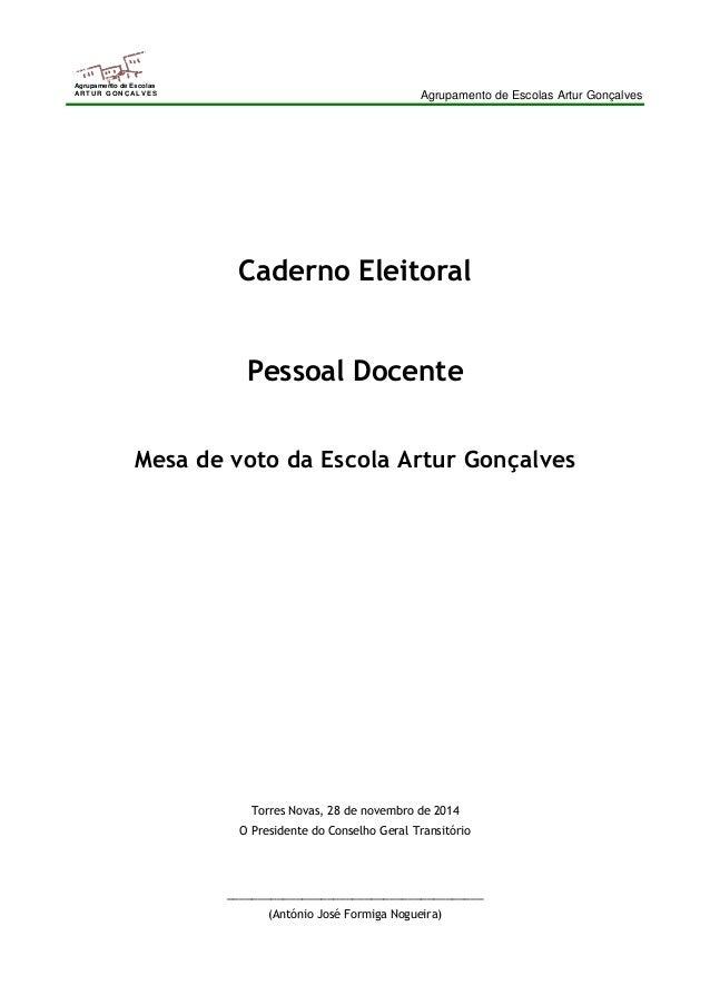 Agrupamento de Escolas Artur Gonçalves  Agrupamento de Escolas  ARTUR GONÇALVES  Caderno Eleitoral  Pessoal Docente  Mesa ...