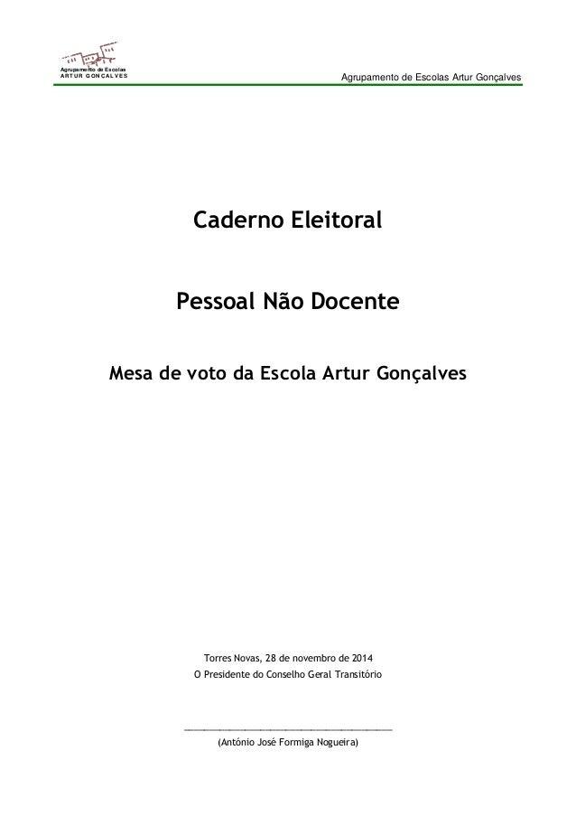 Agrupamento de Escolas Artur Gonçalves  Agrupamento de Escolas  ARTUR GONÇALVES  Caderno Eleitoral  Pessoal Não Docente  M...