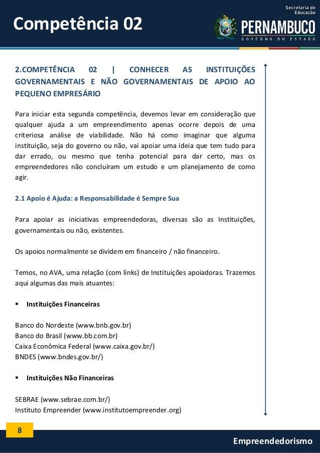 8 Empreendedorismo Competência 02 2.COMPETÊNCIA 02 | CONHECER AS INSTITUIÇÕES GOVERNAMENTAIS E NÃO GOVERNAMENTAIS DE APOIO...