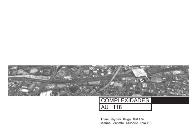 ` COMPLEXIDADES AU 118 Tifani Kiyomi Kuga 084174 Marina Zanatto Muccillo 094966