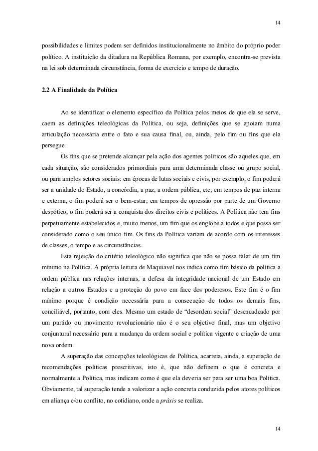 14 14 possibilidades e limites podem ser definidos institucionalmente no âmbito do próprio poder político. A instituição d...