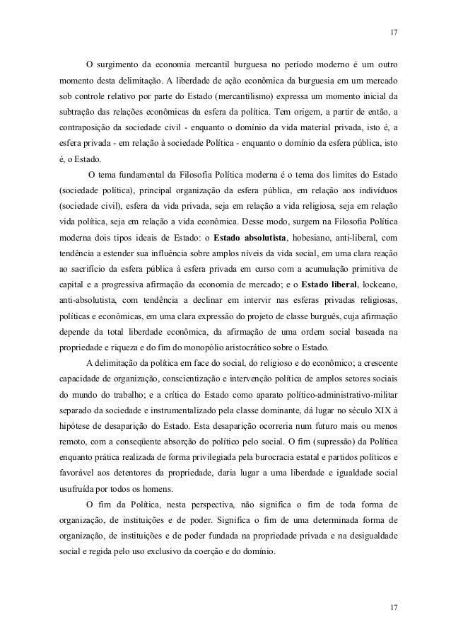 17 17 O surgimento da economia mercantil burguesa no período moderno é um outro momento desta delimitação. A liberdade de ...