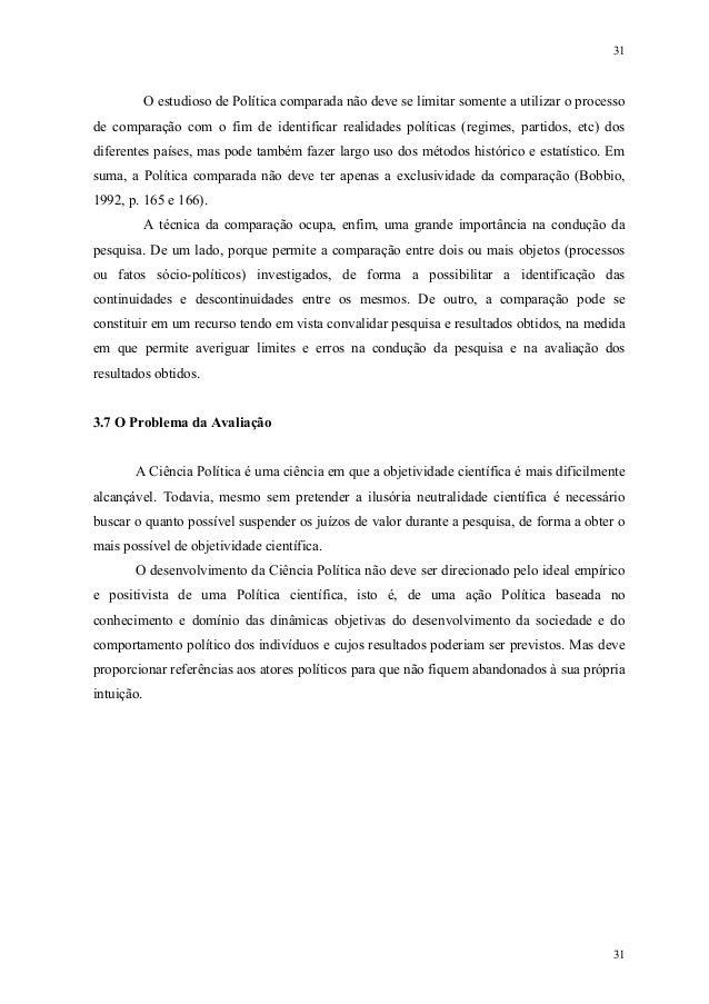 31 31 O estudioso de Política comparada não deve se limitar somente a utilizar o processo de comparação com o fim de ident...