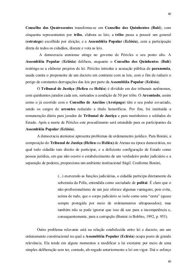 40 40 Conselho dos Quatrocentos transforma-se em Conselho dos Quinhentos (Bulé), com cinquenta representantes por tribo, e...