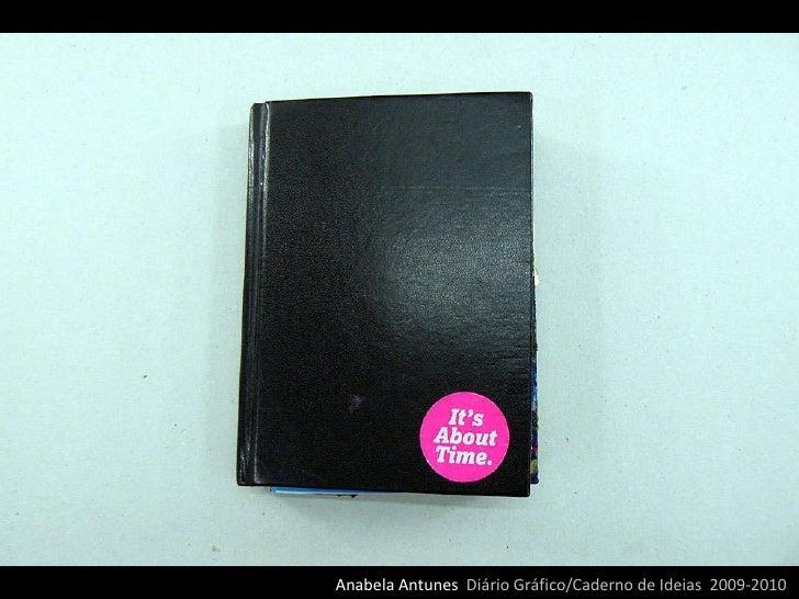 Anabela Antunes  Diário Gráfico/Caderno de Ideias  2009-2010