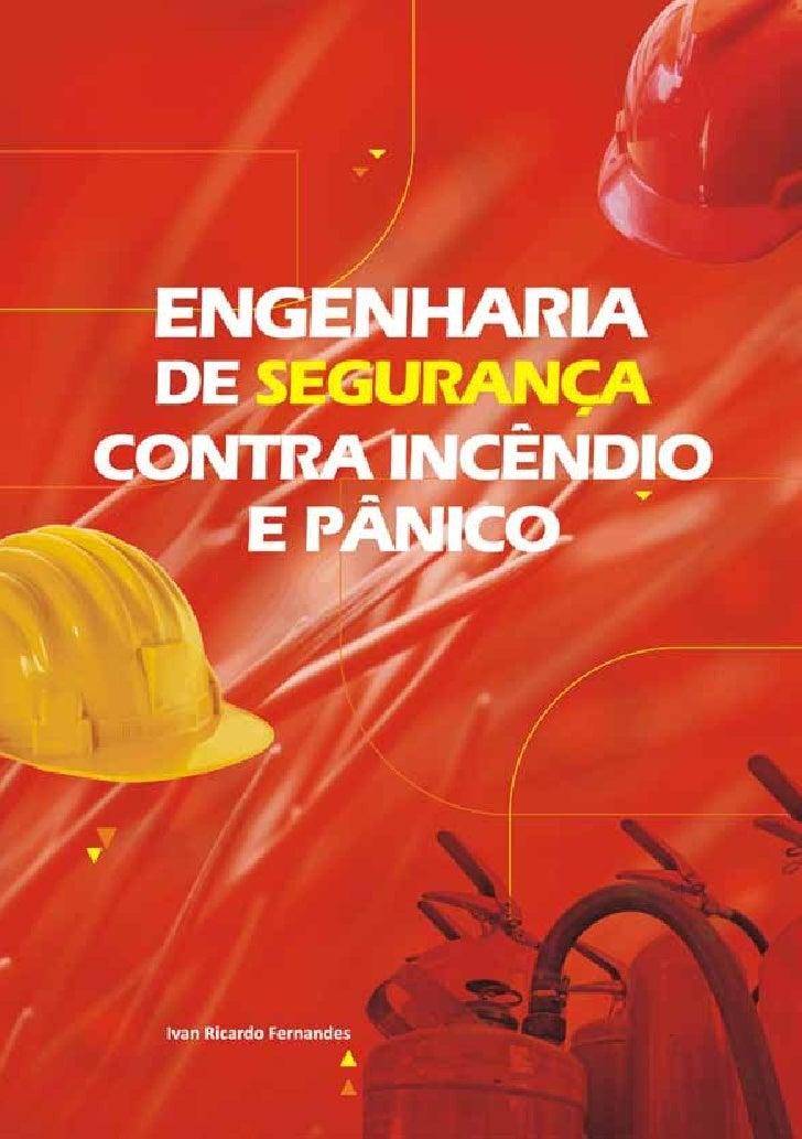 Ivan Ricardo FernandesEngenharia de segurançacontra incêndio e pânico             1ª edição          Curitiba/PR          ...