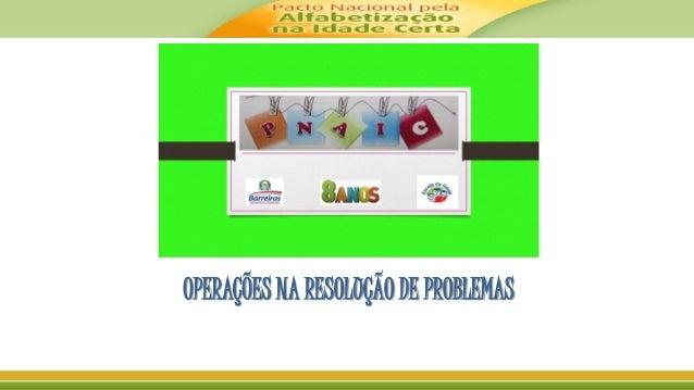 OPERAÇÕES NA RESOLUÇÃO DE PROBLEMAS