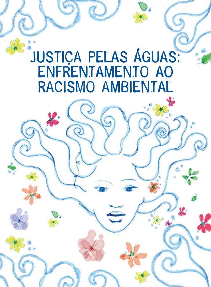 JUSTIÇA PELAS ÁGUAS: ENFRENTAMENTO AO RACISMO AMBIENTAL