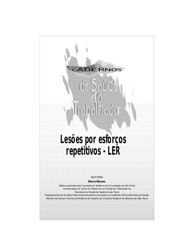 Lesões por esforços repetitivos - LER AUTORA Maria Maeno Médica graduada pela Faculdade de Medicina da Universidade de São...
