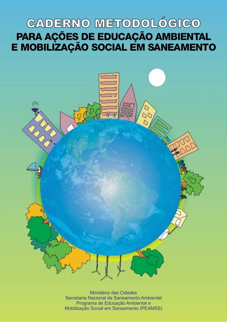 PARA AÇÕES DE EDUCAÇÃO AMBIENTALE MOBILIZAÇÃO SOCIAL EM SANEAMENTO