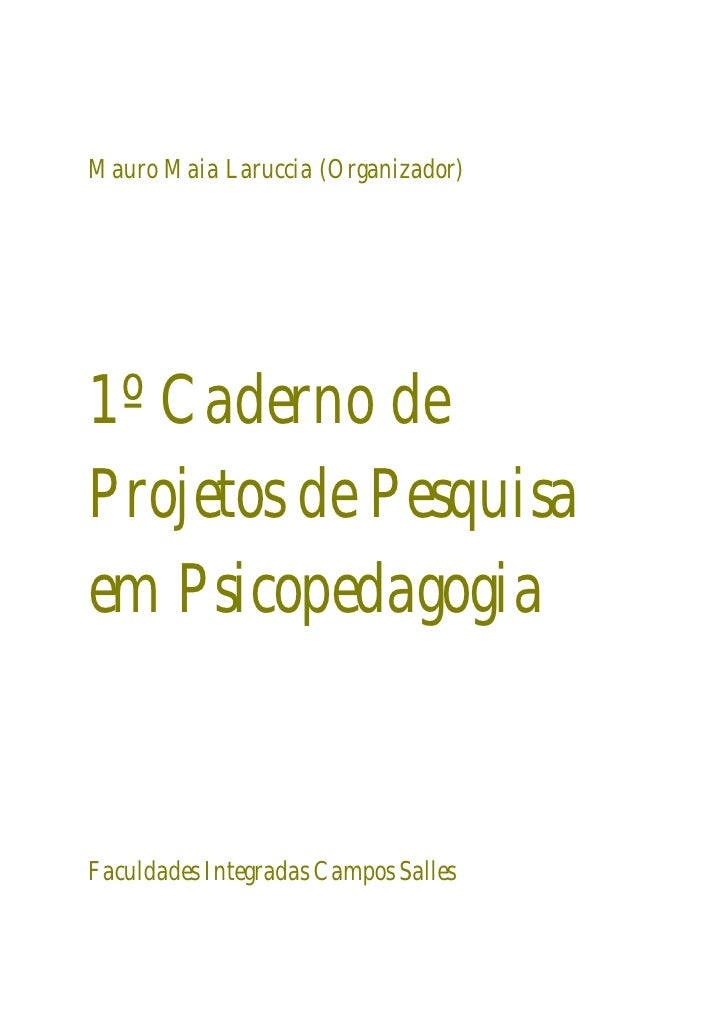 Mauro Maia Laruccia (Organizador)1º Caderno deProjetos de Pesquisaem PsicopedagogiaFaculdades Integradas Campos Salles
