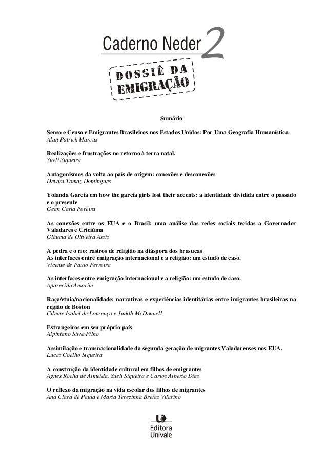 Sumário Senso e Censo e Emigrantes Brasileiros nos Estados Unidos: Por Uma Geografia Humanística. Alan Patrick Marcus Real...