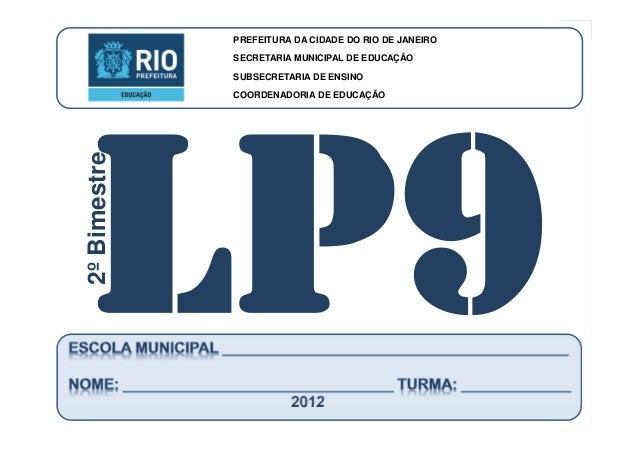 CoordenadoriadeEducação LÍNGUAPORTUGUESA-9ºAno 2ºBIMESTRE/2012 PREFEITURA DA CIDADE DO RIO DE JANEIRO SECRETARIA MUNICIPAL...