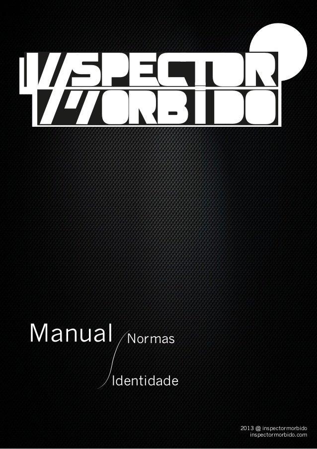 Manual 2013 @ inspectormorbido inspectormorbido.com Normas Identidade