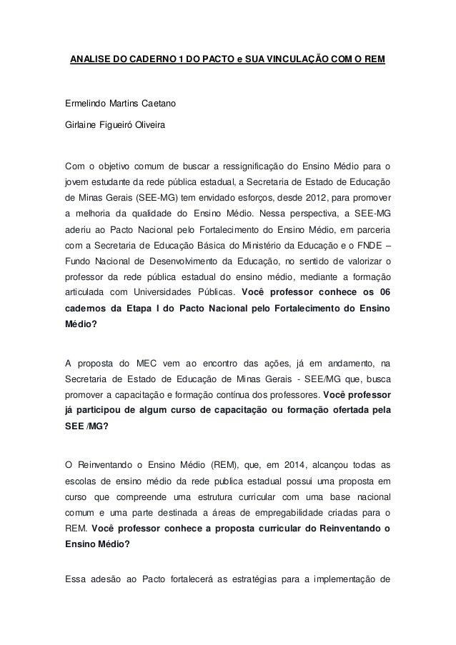 ANALISE DO CADERNO 1 DO PACTO e SUA VINCULAÇÃO COM O REM Ermelindo Martins Caetano Girlaine Figueiró Oliveira Com o objeti...