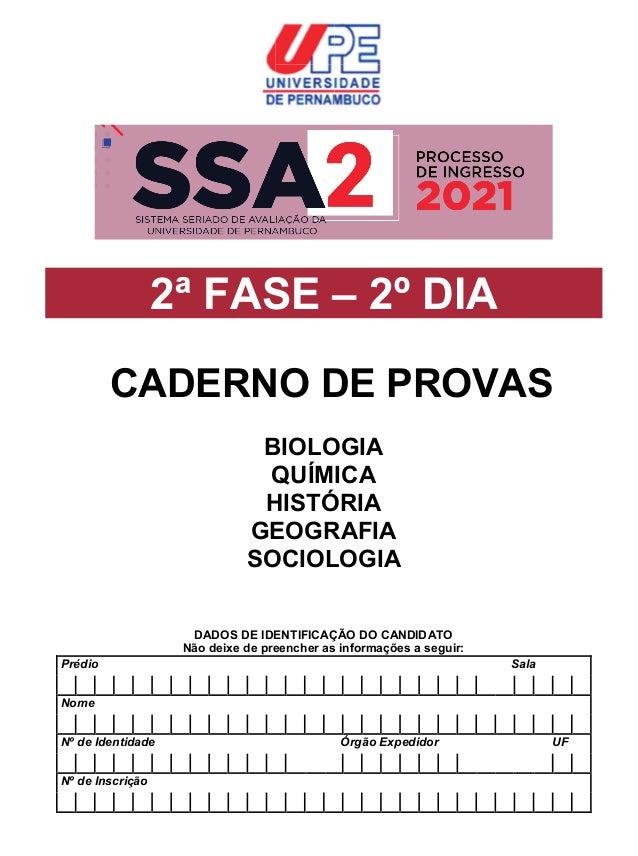 2ª FASE – 2º DIA CADERNO DE PROVAS BIOLOGIA QUÍMICA HISTÓRIA GEOGRAFIA SOCIOLOGIA DADOS DE IDENTIFICAÇÃO DO CANDIDATO Não ...