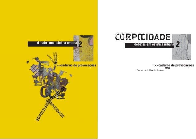 1 2debates em estética urbana >>caderno de provocações 2debates em estética urbana >>caderno de provocações Salvador I Rio...