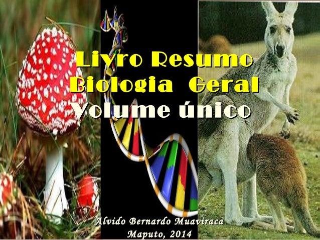 Livro ResumoLivro Resumo Biologia GeralBiologia Geral Volume únicoVolume único Alvido Bernardo MuaviracaAlvido Bernardo Mu...
