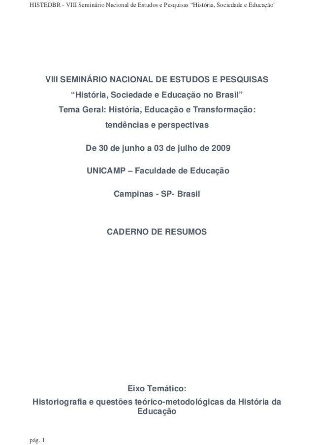 """VIII SEMINÁRIO NACIONAL DE ESTUDOS E PESQUISAS """"História, Sociedade e Educação no Brasil"""" Tema Geral: História, Educação e..."""