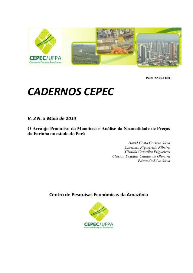 ISSN 2238-118X CADERNOS CEPEC V. 3 N. 5 Maio de 2014 O Arranjo Produtivo da Mandioca e Análise da Sazonalidade de Preços d...