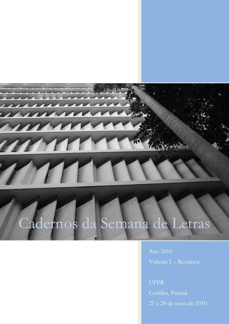Cadernos da Semana de Letras                   Ano 2010                   Volume I – Resumos                   UFPR       ...