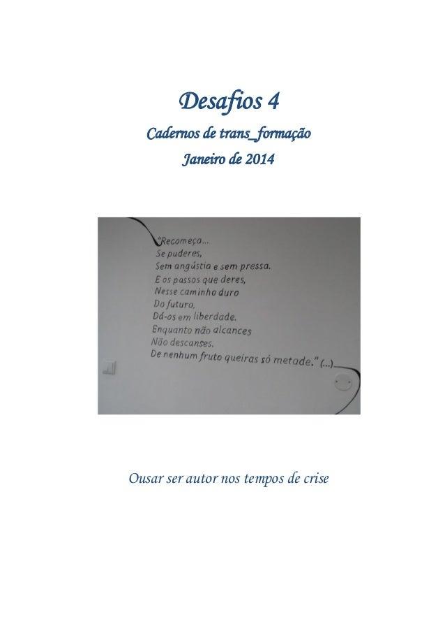 Desafios 4 Cadernos de trans_formação Janeiro de 2014  Ousar ser autor nos tempos de crise