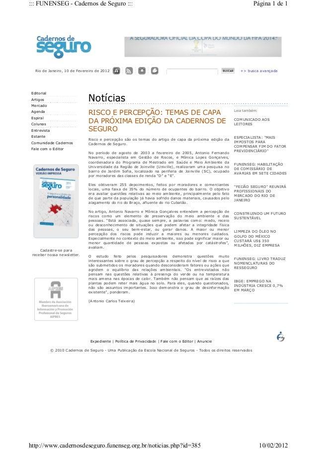Rio de Janeiro, 10 de Fevereiro de 2012 +> busca avançada Editorial Artigos Mercado Agenda Espiral Colunas Entrevista Esta...