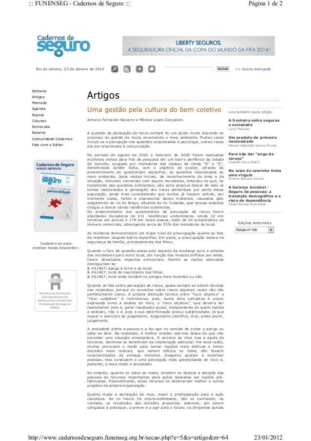 Rio de Janeiro, 23 de Janeiro de 2012 +> busca avançada Editorial Artigos Mercado Agenda Espiral Colunas Entrevista Estant...