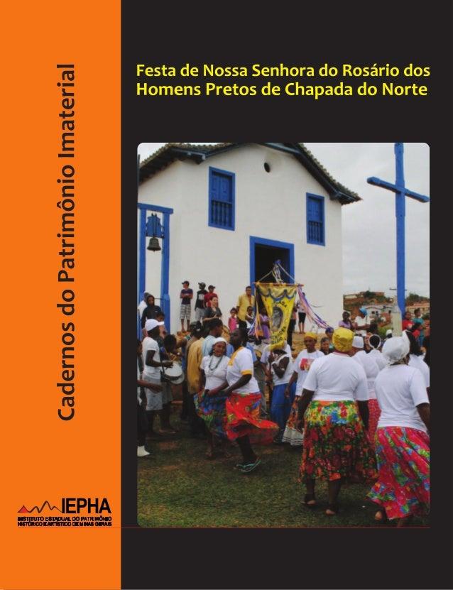 Cadernos do Patrimônio Imaterial  FESTA DE NOSSA SENHORA DO ROSÁRIO DOS HOMENS PRETOS DE CHAPADA DO NORTE  1ª Edição  Belo...