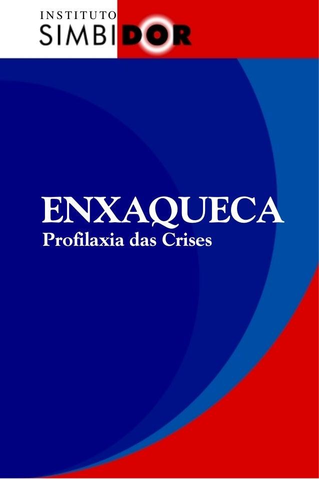 I N S T I T U T O ENXAQUECA Profilaxia das Crises