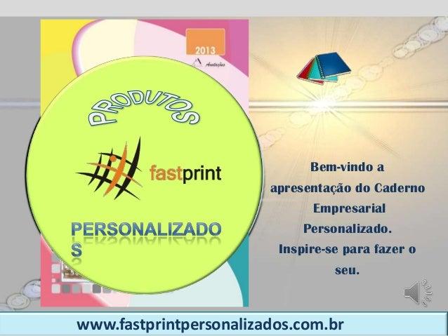 Bem-vindo a                                    apresentação do Caderno                                          Empresaria...