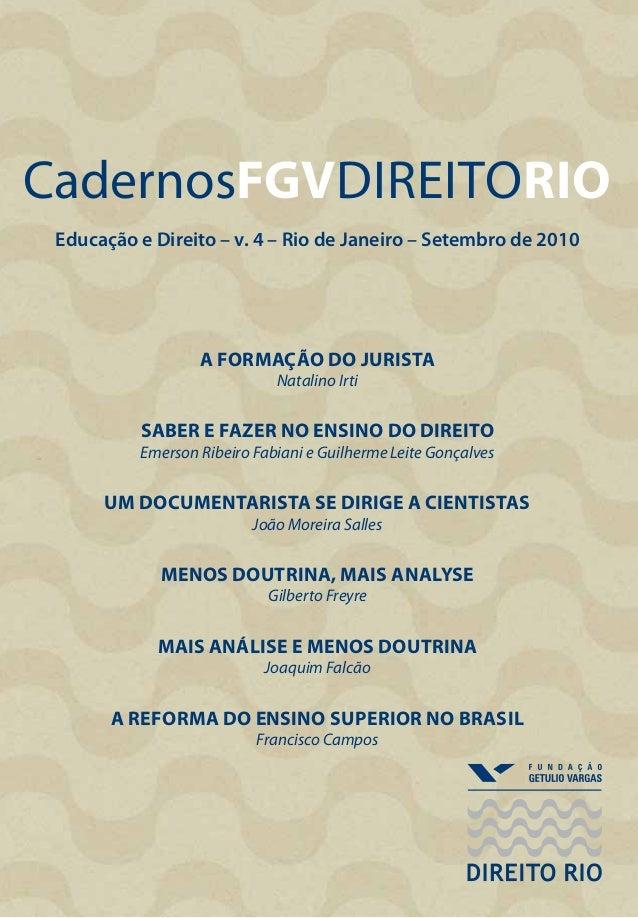 A Formação do Jurista Natalino Irti SABER E FAZER NO ENSINO DO DIREITO Emerson Ribeiro Fabiani e Guilherme Leite Gonçalves...