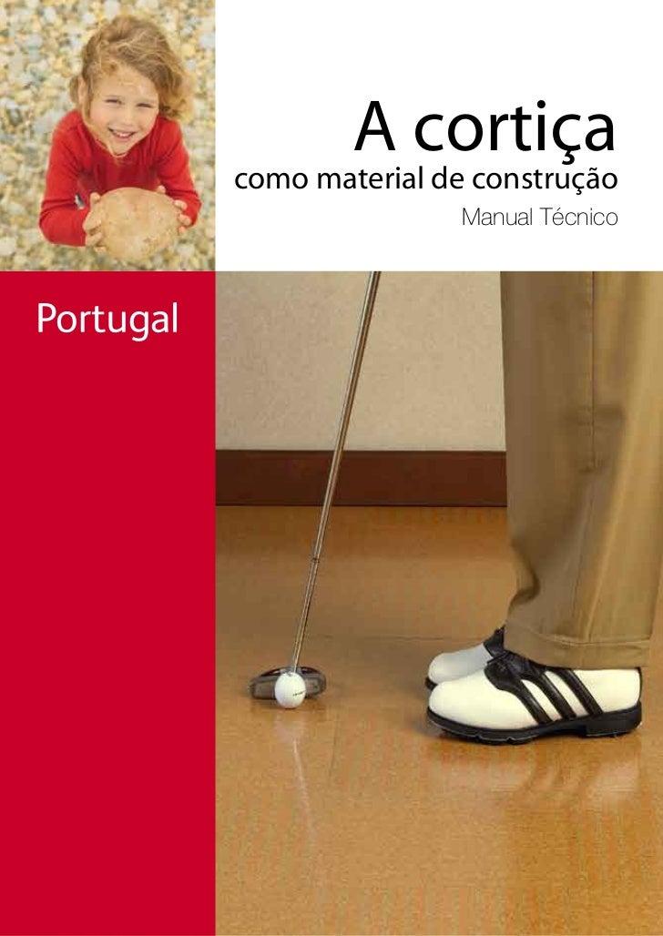 A cortiçacomo material de construção                Manual Técnico