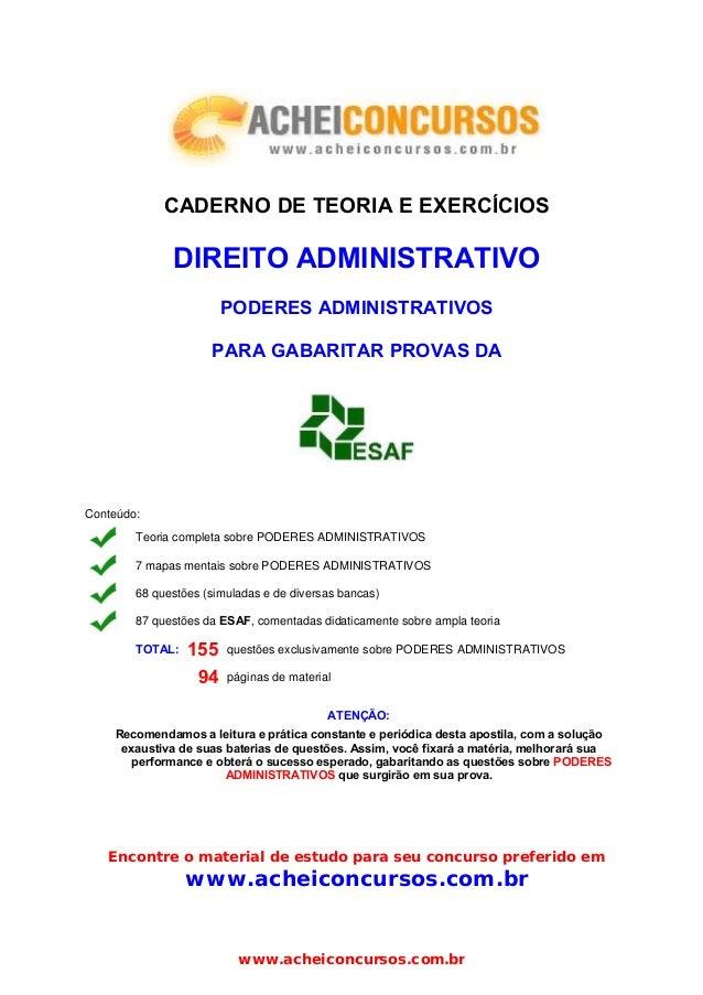 CADERNO DE TEORIA E EXERCÍCIOS DIREITO ADMINISTRATIVO PODERES ADMINISTRATIVOS PARA GABARITAR PROVAS DA Conteúdo: Teoria co...