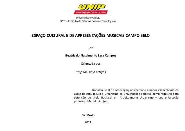 Universidade Paulista ICET – Instituto de Ciências Exatas e Tecnológicas ESPAÇO CULTURAL E DE APRESENTAÇÕES MUSICAIS CAMPO...