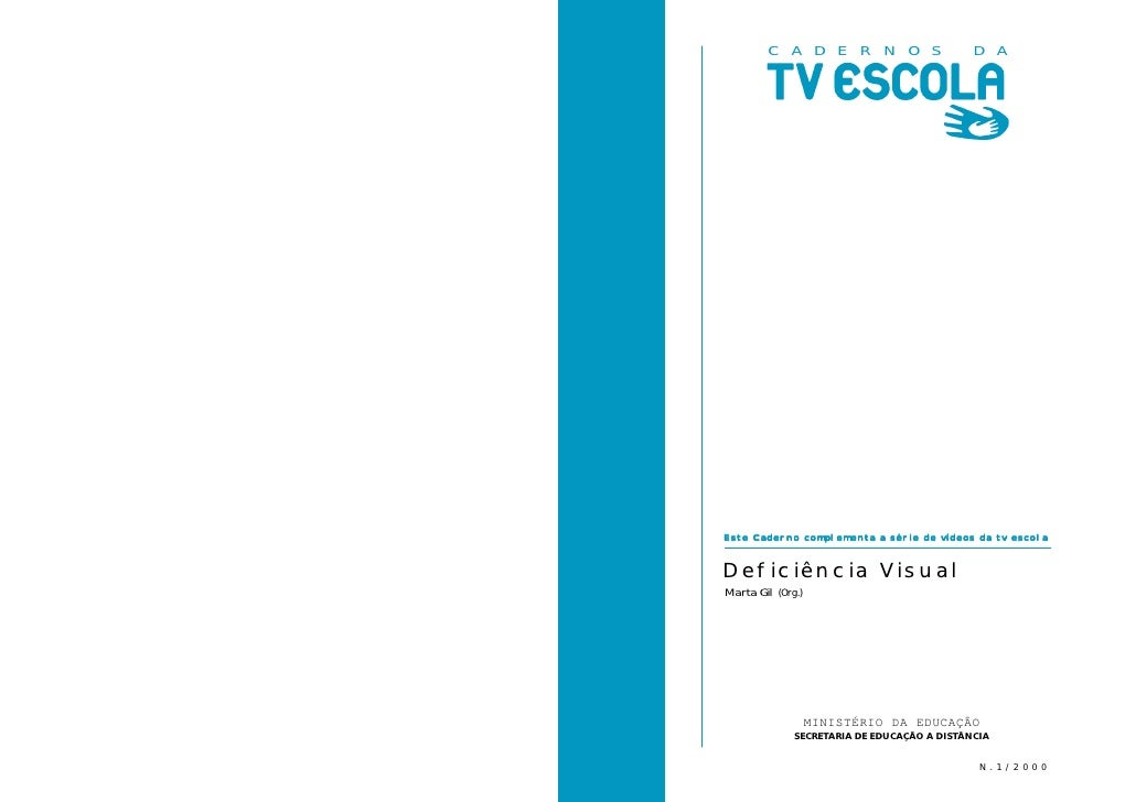 C A D E R N O S                      D A     Este Caderno complementa a série de vídeos da tv escola   Deficiência Visual ...
