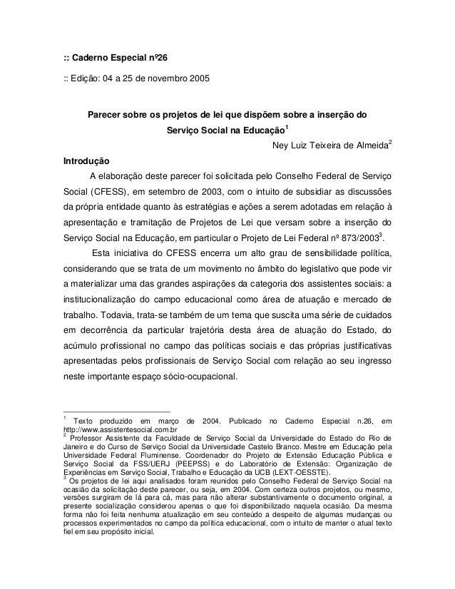 :: Caderno Especial nº26:: Edição: 04 a 25 de novembro 2005       Parecer sobre os projetos de lei que dispõem sobre a ins...