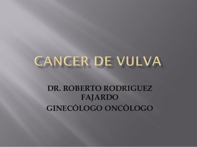 DR. ROBERTO RODRIGUEZFAJARDOGINECÓLOGO ONCÓLOGO