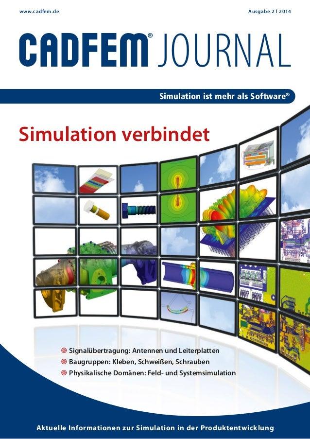 Simulation verbindet ¥ Signalübertragung: Antennen und Leiterplatten ¥ Baugruppen: Kleben, Schweißen, Schrauben ¥ Physikal...
