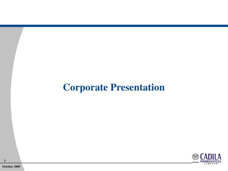 Corporate Presentation      1 October 2005