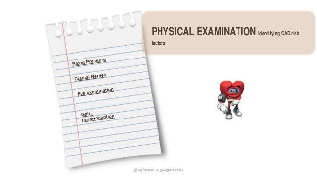 PHYSICAL EXAMINATION Identifying CAD risk factors @TaylorAlanJ & @RogerKerry1