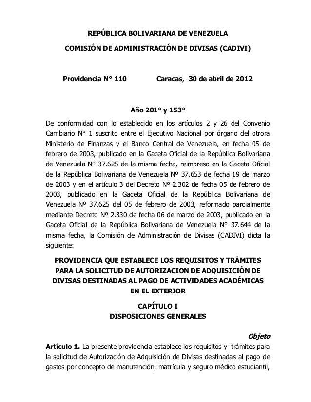 REPÚBLICA BOLIVARIANA DE VENEZUELA      COMISIÓN DE ADMINISTRACIÓN DE DIVISAS (CADIVI)      Providencia N° 110            ...