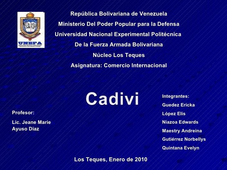 Integrantes: Guedez Ericka López Elis Niazoa Edwards Maestry Andreina Gutiérrez Norbellys Quintana Evelyn Profesor: Lic. J...