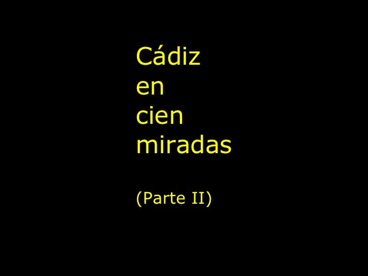 Cádiz en cien miradas (Parte II)